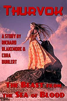 The Beast from the Sea of Blood (Thurvok Book 11) by [Richard Blakemore, Cora Buhlert]