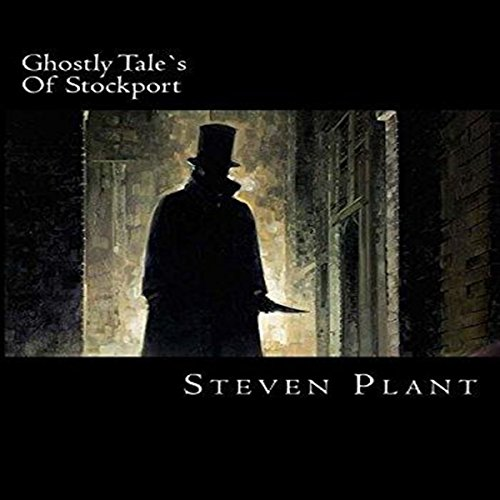 Ghostly Tales of Stockport audiobook cover art