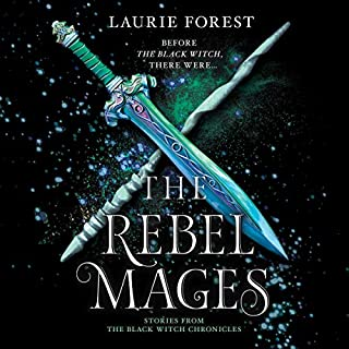 The Rebel Mages     The Black Witch Chronicles              By:                                                                                                                                 Laurie Forest                               Narrated by:                                                                                                                                 Amy McFadden,                                                                                        Jesse Vilinski                      Length: 18 hrs and 8 mins     2 ratings     Overall 4.0