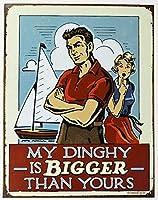 私のディンギーはあなたのものよりも大きいです。 ブリキサインヴィンテージ鉄塗装メタルプレートノベルティ装飾クラブカフェバー。