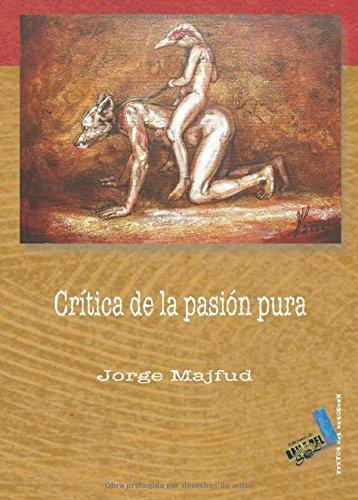 Críticas de la razón pura (Textos del desorden)