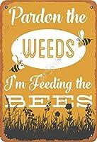 2個 TarSign Pardon The Weeds I 'm Feeding the Bees Vintage Tin Sign Logo 128インチ広告目を引く壁の装飾 メタルプレート レトロ アメリカン ブリキ 看板