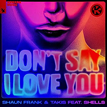 Don't Say I Love You