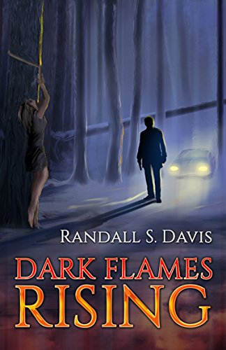 Book: Dark Flames Rising - A Suspense Thriller by Randall S. Davis