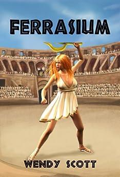 Ferrasium. (The Windflowers Trilogy Book 1) by [Wendy Scott]