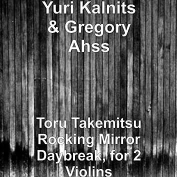 Toru Takemitsu Rocking Mirror Daybreak, for 2 Violins