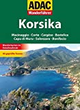 ADAC Wanderführer Korsika: Macinaggio Corte Cargese Bastelica Capu di Muru Solenzara