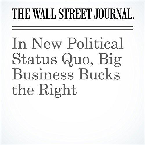 In New Political Status Quo, Big Business Bucks the Right copertina