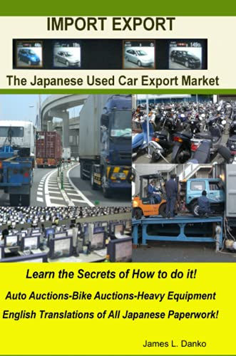 Compare Textbook Prices for Import-Export Business Secrets of the Japanese Used Car Export Market Second Edition Edition ISBN 9780557070411 by Danko, James