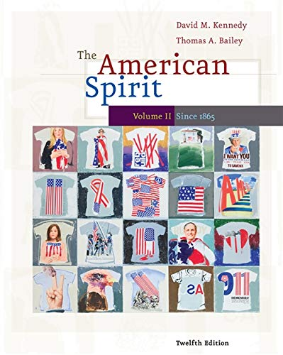The American Spirit: United States History As Seen by Contemporaries: Since 1865: 2