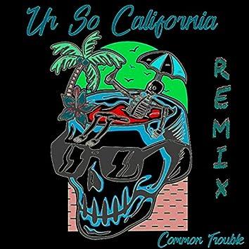 Ur so California (Remix)