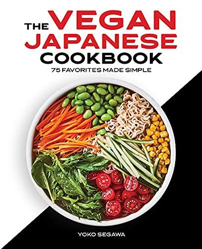 The Vegan Japanese Cookbook: 75 Favorites Made Simple