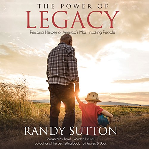 The Power of Legacy Audiobook By Randy Sutton cover art