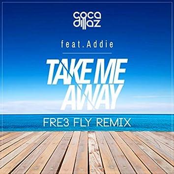 Take Me Away (Fre3 Fly Remix)