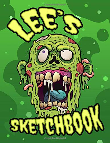 Lee's Sketchbook: Personalised Sketchbook with Name Featuring a Creepy Fun Zombie Theme and 100 Pages for Doodling, Drawing and Sketching.  It Makes ... or Anytime Gift for Zombie Loving Kids.