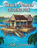 Beach Homes: An Adult Coloring Book with Beautiful Vacation Houses, Charming Interior Designs, and Relaxing Nature Scenes (Coloring Books with Homes)
