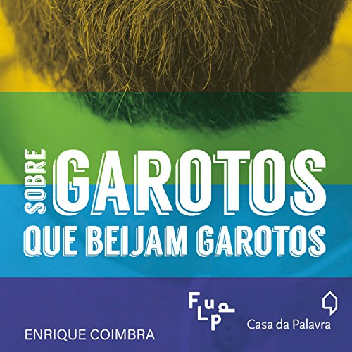 Sobre garotos que beijam garotos [About Boys Who Kiss Boys] audiobook cover art