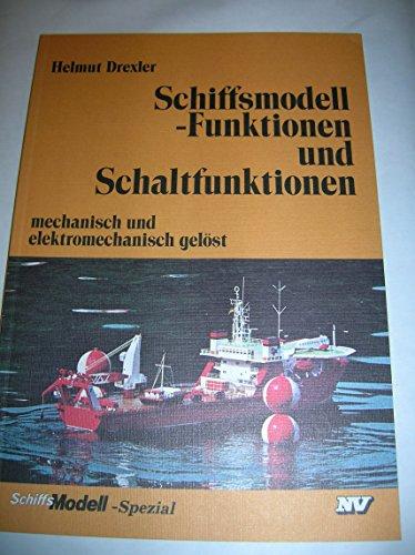 Schiffsmodell-Funktionen und Schaltfunktionen: Mechanisch und elektromechanisch gelöst (Modell-Spezial)