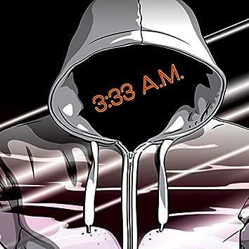 3:33 A.M.