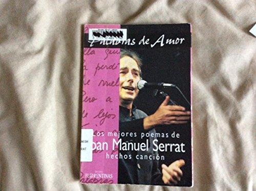 Palabras De Amor: Los Mejores Poemas De Joan Manuel Serrat Hechos Cancion