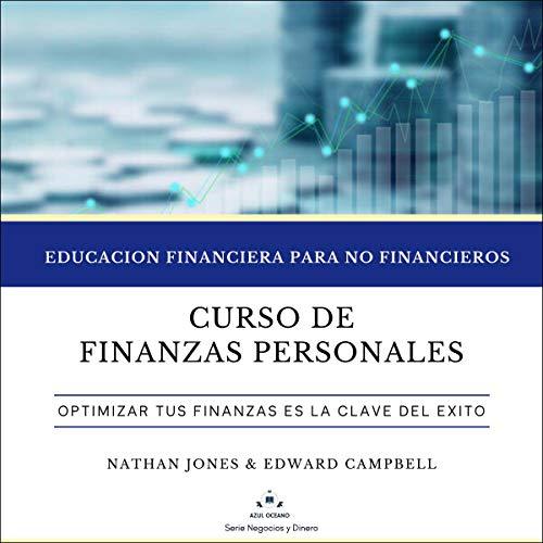 Curso de finanzas personales: Educación financiera para no financieros: Educación financiera para no financieros [Personal Finance Course: Financial Education for Non-Financials: Financial Education for Non-Financials] cover art