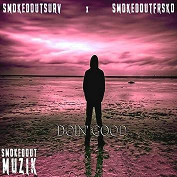 Doin' Good (feat. Smokedoutfrsko)