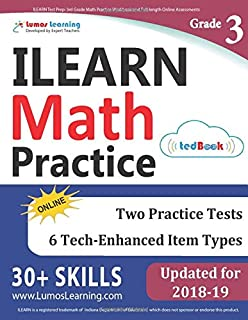 ILEARN Test Prep: 3rd Grade Math Practice Workbook and Full-length Online Assessments: Indiana Learning Evaluation Assessment Readiness Network Study Guide