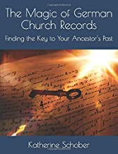 The Magic of German Church Records: Finding the Key to Your Ancestor's Past