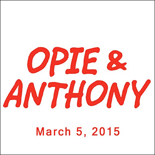 Opie & Anthony, The Amazing Randi, Dan Soder and Joe Cross, March 5, 2015 audiobook cover art