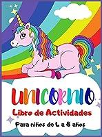 Unicornio Libro de Actividades para Niños de 4 a 8 Años: ¡Libro de Actividades de Unicornio de 140 Páginas, Colorear, Punto a punto, Laberintos y más!
