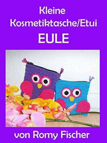 Kleine Kosmetiktasche/Etui Eule: Amigurumi Häkelanleitung
