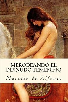 Desnudos femeninos en la pintura: Merodeos I de [Narciso de Alfonso, Servando Gotor]