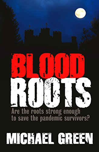 Blood Roots: Are the roots strong enough to save the pandemic survivors? (The Blood Line Trilogy Book 3) (English Edition)