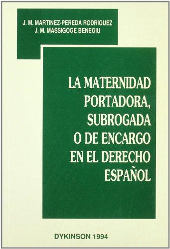 MATERNIDAD PORTADORA SUBROGADA O DE ENCARGO EN EL DERECHO