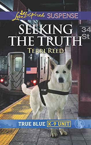 Seeking the Truth: Faith in the Face of Crime (True Blue K-9 Unit)