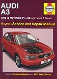 Audi A3 Petrol and Diesel Service and Repair Manual: 1996 to 2003 (Haynes Service and Repair Manuals)