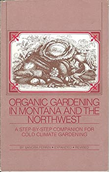 Organic gardening in Montana and the Northwest 0939872005 Book Cover