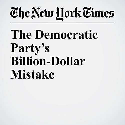 The Democratic Party's Billion-Dollar Mistake copertina