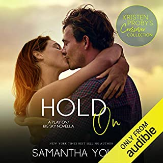Hold On     A Play On - Big Sky Novella              De :                                                                                                                                 Samantha Young                               Lu par :                                                                                                                                 Elle Newlands                      Durée : 3 h et 4 min     Pas de notations     Global 0,0