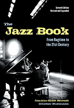The Jazz Book: From Ragtime to the 21st Century by [Joachim-Ernst Berendt]