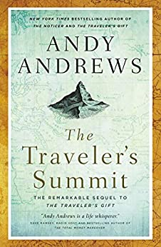 The Traveler's Summit: The Remarkable Sequel to The Traveler's Gift by [Andy Andrews]