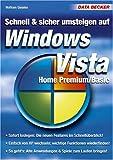 Schnell und Sicher umsteigen auf Windows Vista Home Premium/Basic - Wolfram Gieseke