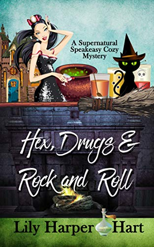 Hex, Drugs & Rock and Roll (A Supernatural Speakeasy Cozy Mystery Book 5) by [Lily Harper Hart]