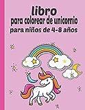 libro para colorear de unicornio para niños de 4-8 años: libro de actividades para el hogar o el viaje. Mi primera gran página de unicornios (Mi primer gran libro para colorear)