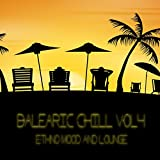 Balearic Chill, Vol. 4 (Ethno Mood and Lounge)