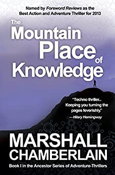 The Mountain Place of Knowledge: Book I in the Ancestor Series of Adventure Thrillers (The Ancestor Series of Adventure-thrillers 1) by [Marshall Chamberlain]