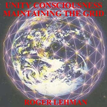 Unity Consciousness - Maintaining the Grid