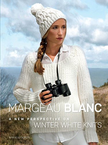 Margeau Blanc: A New Perspective on Winter White Knits (Dover Knitting, Crochet, Tatting, Lace) (English Edition)