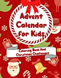 Advent Calendar For Kids Coloring Book and Christmas Challanges: Countdown to Christmas Advent Calendar For Toddlers 2020 | Toddler Gifr for Christmas ... | Activities for Children Preschoolers |