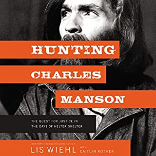 Hunting Charles Manson: The Quest for Justice in the Days of Helter Skelter cover art